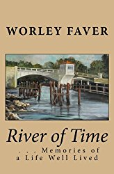 Rivers of Time... Memories of a Life Well Lived.